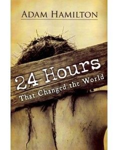 "NEW Thursday Lenten Study  ""24 Hours That Changed the World"""