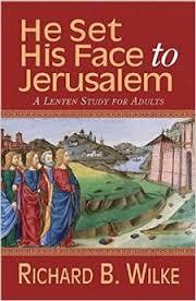 "NEW Thursday Lenten Study  ""He Set His Face to Jerusalem"""